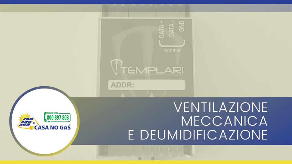 Ventilazione meccanica e deumidificazione